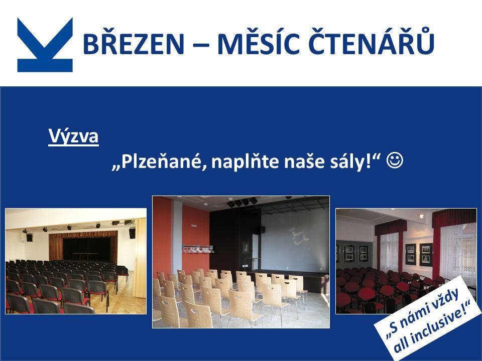 """BŘEZEN – MĚSÍC ČTENÁŘŮ Výzva """"Plzeňané, naplňte naše sály! """"S námi vždy all inclusive!"""