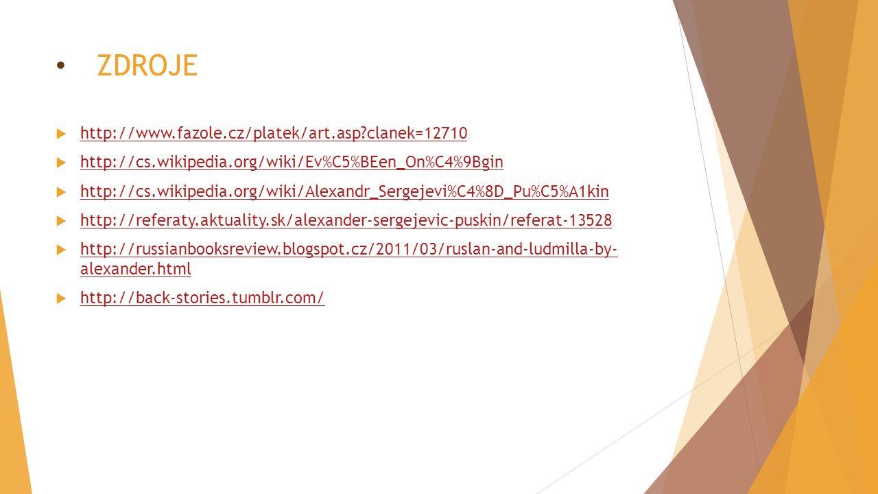 ZDROJE  http://www.fazole.cz/platek/art.asp?clanek=12710 http://www.fazole.cz/platek/art.asp?clanek=12710  http://cs.wikipedia.org/wiki/Ev%C5%BEen_O