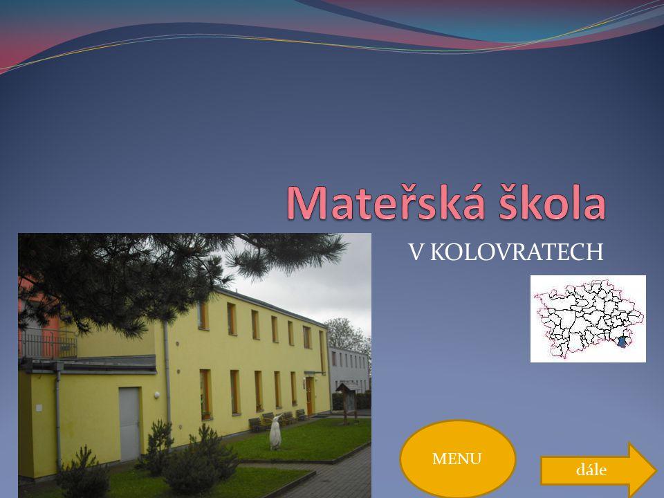 MENU Mateřská škola ZÁVĚR: Mateřská školaZÁVĚR: HISTORIE Kdy začíná existovat jednotřídní školka.
