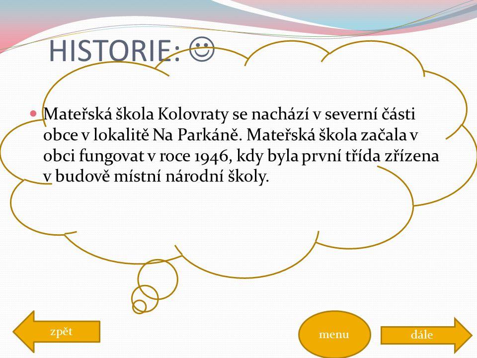 HISTORIE: Mateřská škola Kolovraty se nachází v severní části obce v lokalitě Na Parkáně.