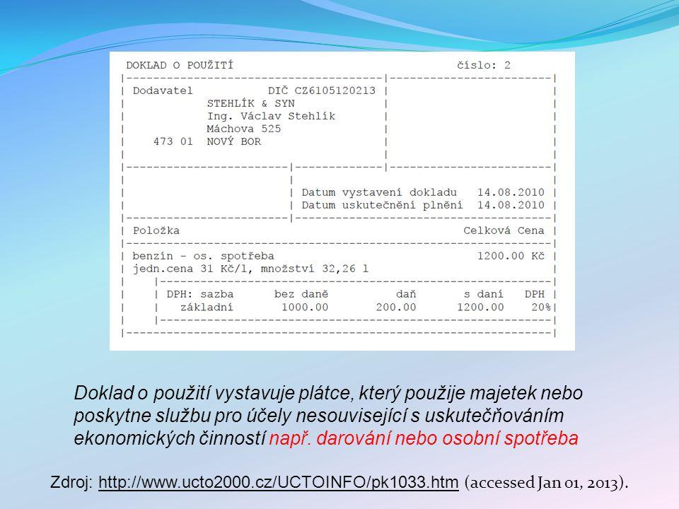 Zdroj: http://www.ucto2000.cz/UCTOINFO/pk1033.htm (accessed Jan 01, 2013).http://www.ucto2000.cz/UCTOINFO/pk1033.htm Doklad o použití vystavuje plátce