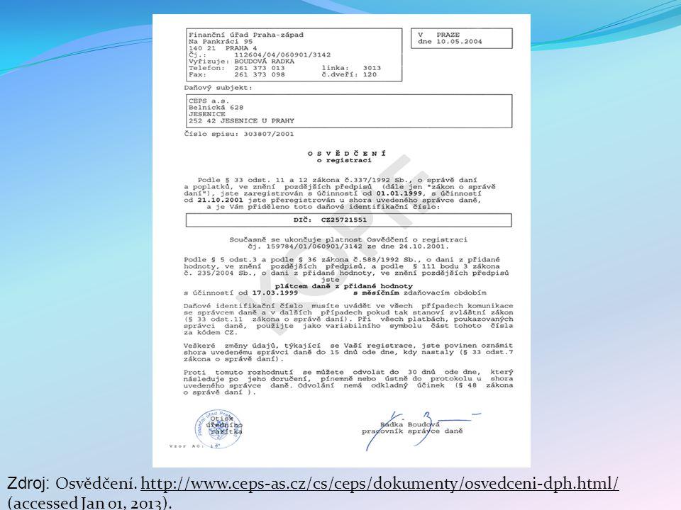Zdroj: Osvědčení. http://www.ceps-as.cz/cs/ceps/dokumenty/osvedceni-dph.html/ (accessed Jan 01, 2013).http://www.ceps-as.cz/cs/ceps/dokumenty/osvedcen
