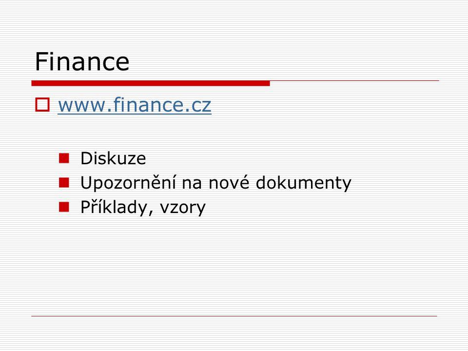 Finance  www.finance.cz www.finance.cz Diskuze Upozornění na nové dokumenty Příklady, vzory