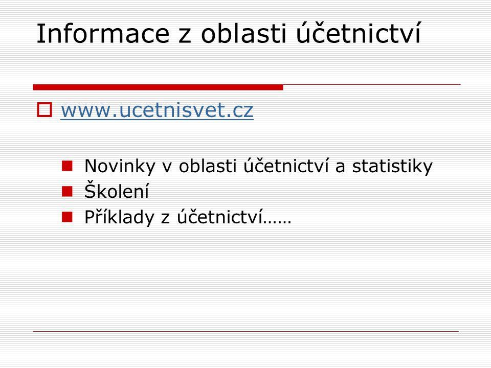 Informace z oblasti účetnictví  www.ucetnisvet.cz www.ucetnisvet.cz Novinky v oblasti účetnictví a statistiky Školení Příklady z účetnictví……