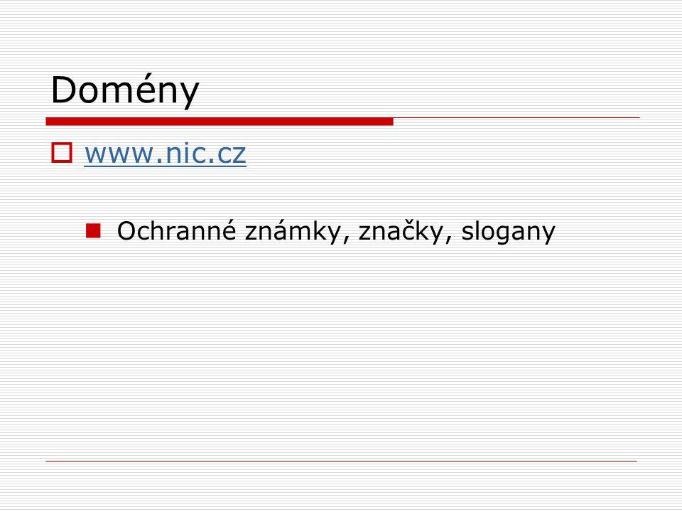 Domény  www.nic.cz www.nic.cz Ochranné známky, značky, slogany