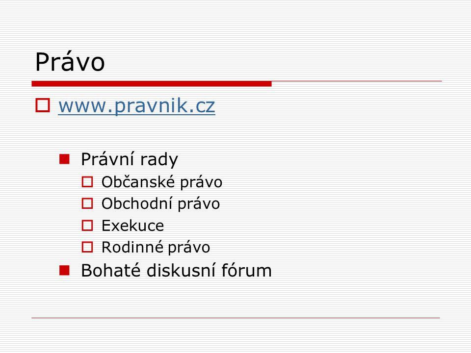Právo  www.pravnik.cz www.pravnik.cz Právní rady  Občanské právo  Obchodní právo  Exekuce  Rodinné právo Bohaté diskusní fórum