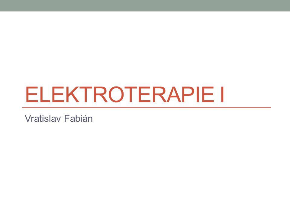 Základní rozdělení – dle frekvence Stejnosměrný proud Galvanoterapie Iontoforéza Střídavý proud NF Diadynamické proudy TENS Träbertovy proudy HV terapie SF Interferenční proudy Reboxové proudy Kotzovy proudy VF Diatermie (krátkovlnná, mikrovlnná)