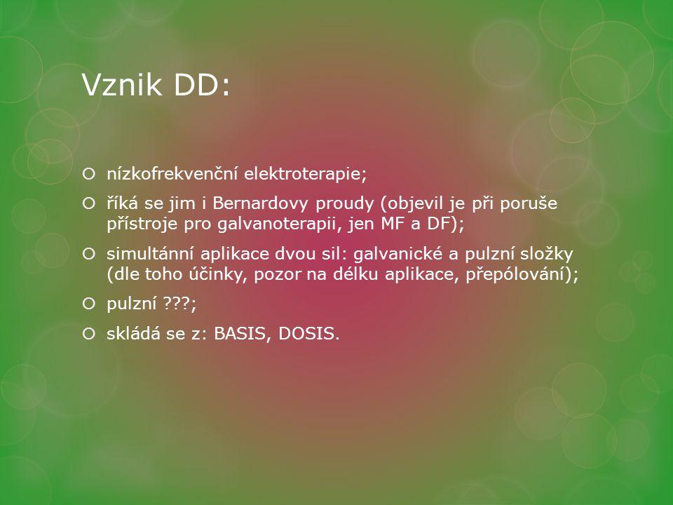 Vznik DD:  nízkofrekvenční elektroterapie;  říká se jim i Bernardovy proudy (objevil je při poruše přístroje pro galvanoterapii, jen MF a DF);  sim