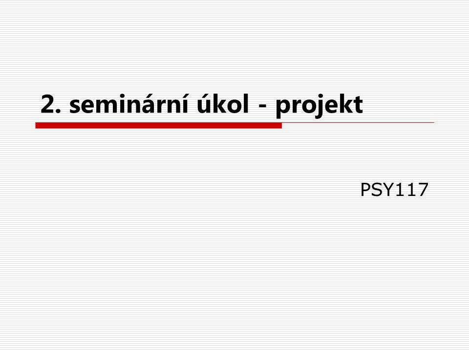 2. seminární úkol - projekt PSY117