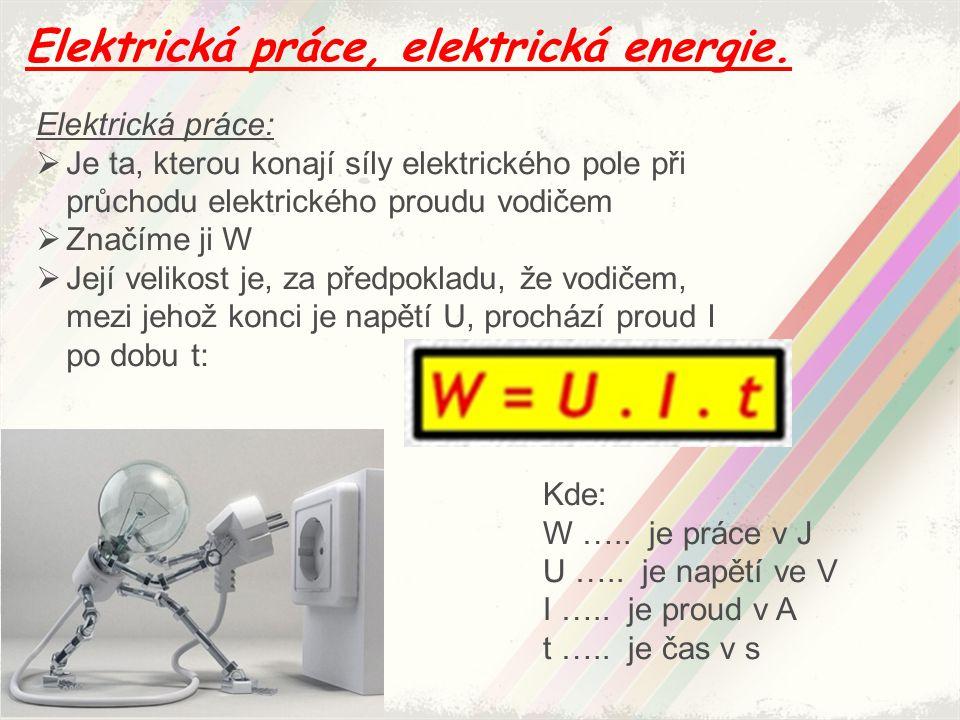 Protože elektrické pole koná práci, přisuzujeme mu energii, kterou nazýváme elektrická.