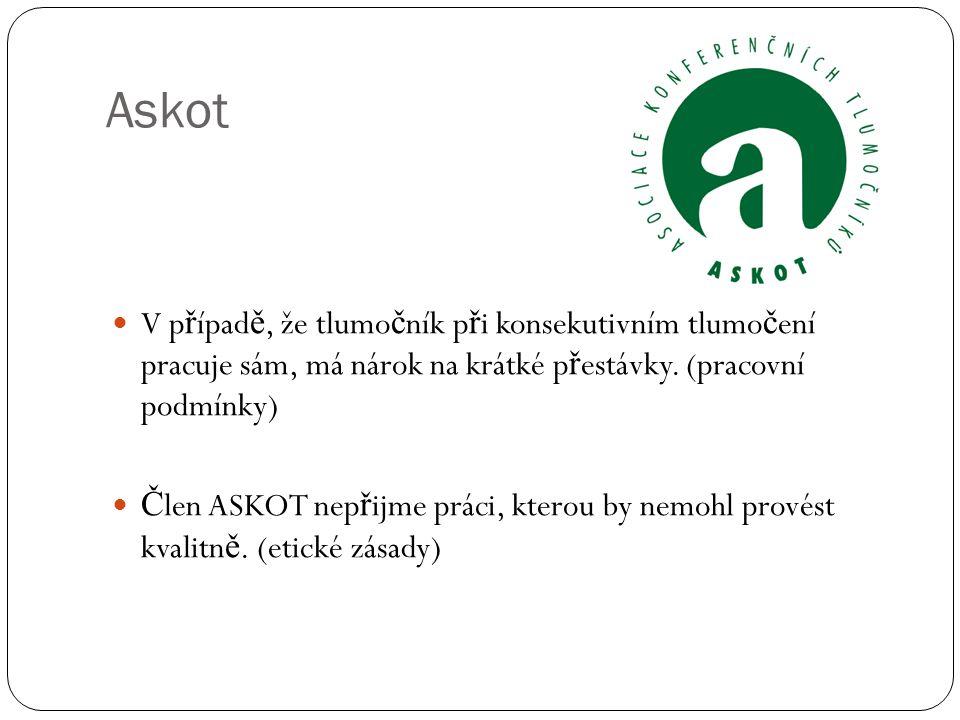 Askot V p ř ípad ě, že tlumo č ník p ř i konsekutivním tlumo č ení pracuje sám, má nárok na krátké p ř estávky.