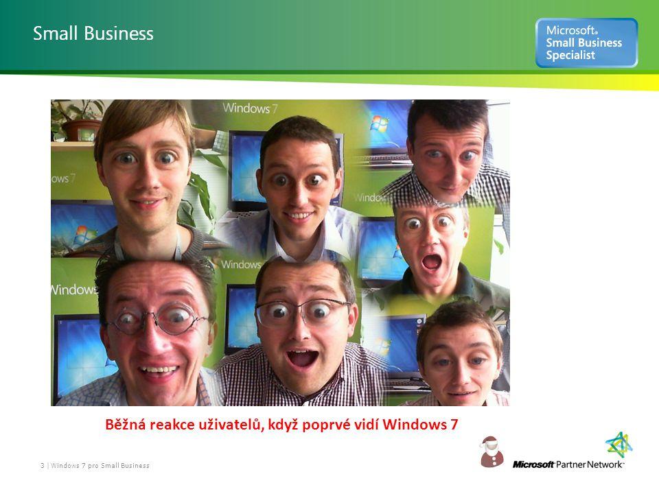 Small Business 3 | Windows 7 pro Small Business Běžná reakce uživatelů, když poprvé vidí Windows 7
