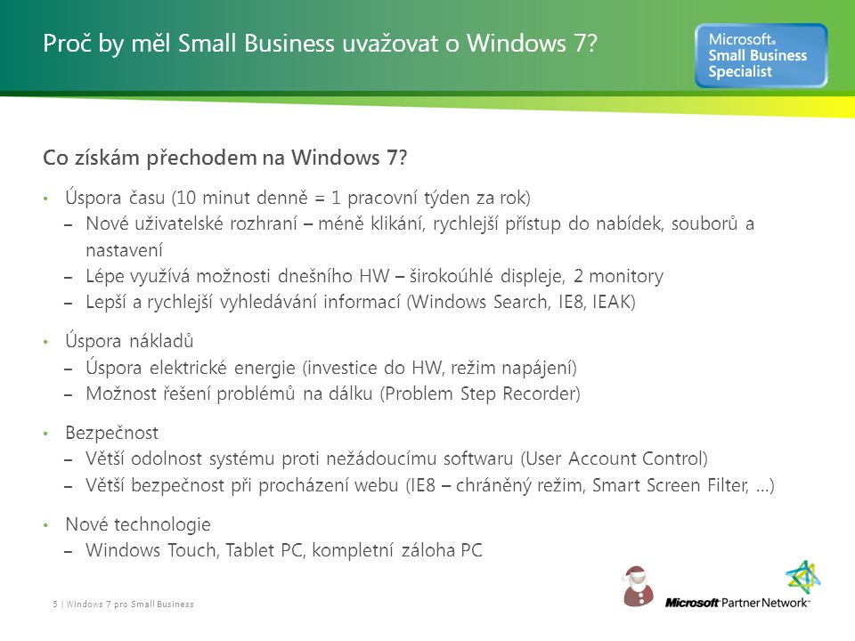 Proč by měl Small Business uvažovat o Windows 7. Co získám přechodem na Windows 7.