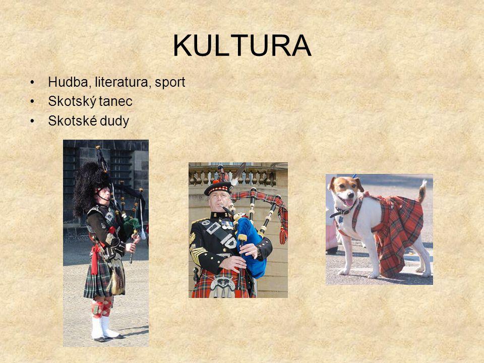 KULTURA Hudba, literatura, sport Skotský tanec Skotské dudy