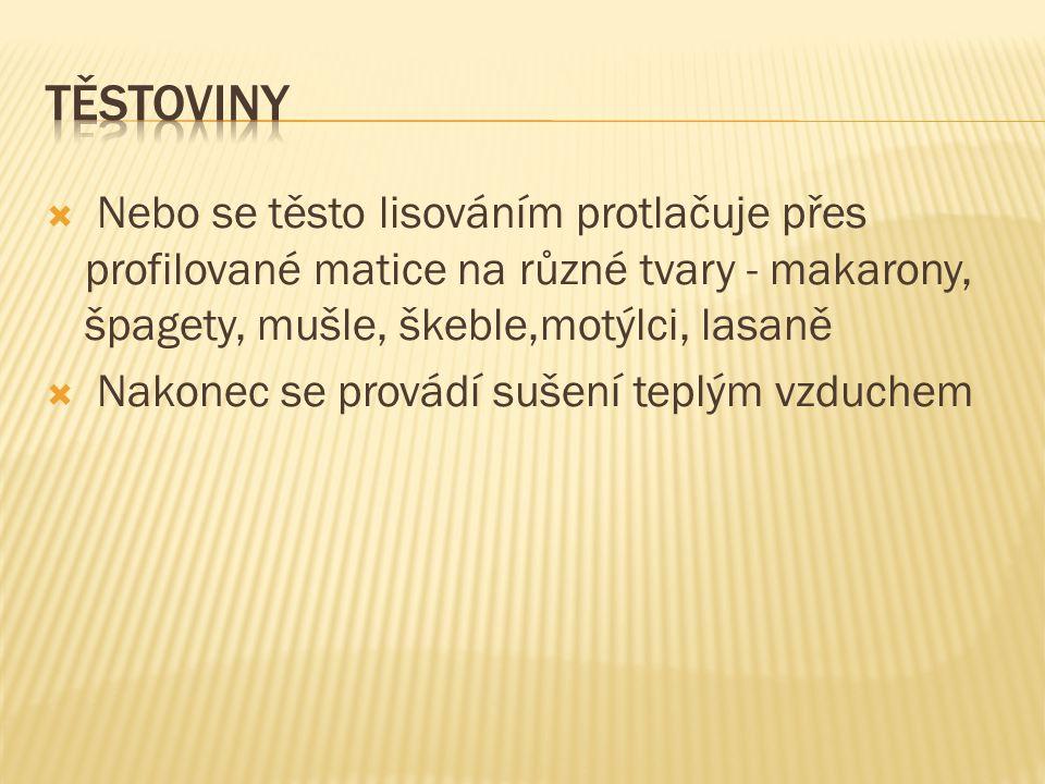  D r u h y těstovin  podle složení - vaječné (např.