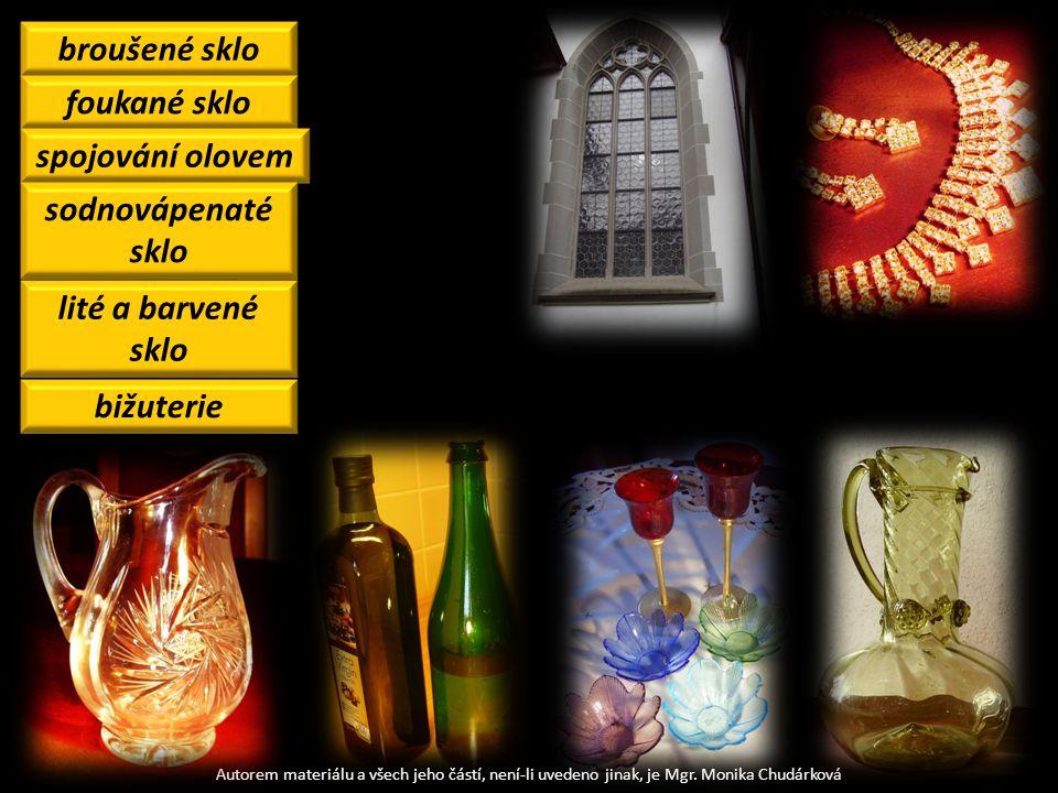 broušené sklo foukané sklo spojování olovem sodnovápenaté sklo lité a barvené sklo bižuterie