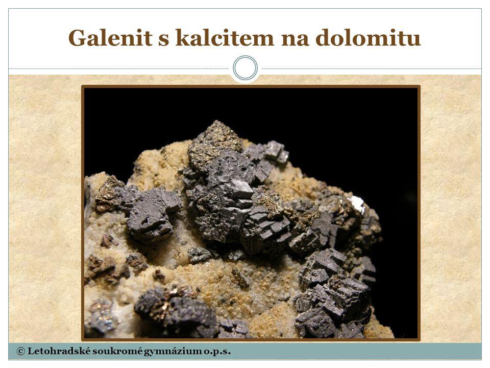 © Letohradské soukromé gymnázium o.p.s. Galenit s kalcitem na dolomitu
