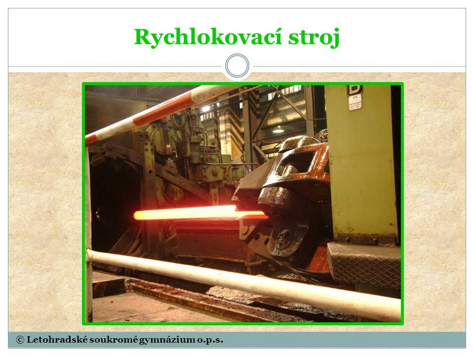 © Letohradské soukromé gymnázium o.p.s. Rychlokovací stroj