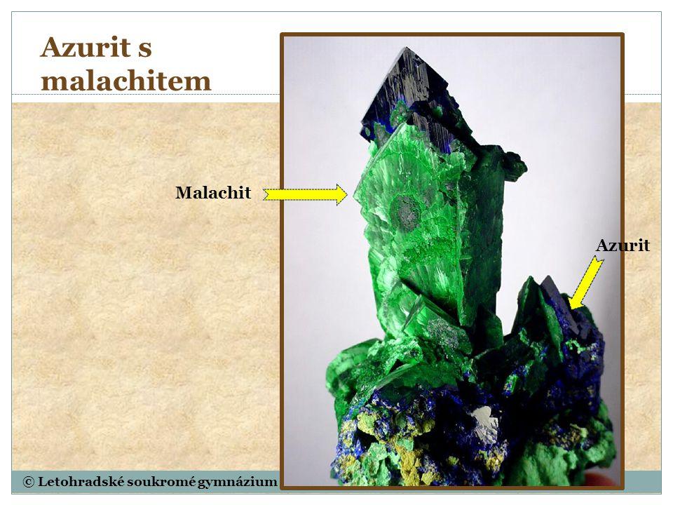 © Letohradské soukromé gymnázium o.p.s. Azurit s malachitem Malachit Azurit