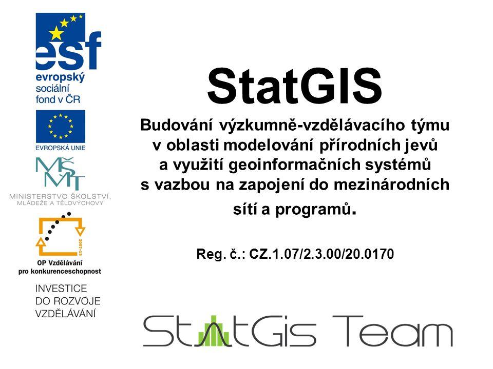 StatGIS Budování výzkumně-vzdělávacího týmu v oblasti modelování přírodních jevů a využití geoinformačních systémů s vazbou na zapojení do mezinárodních sítí a programů.