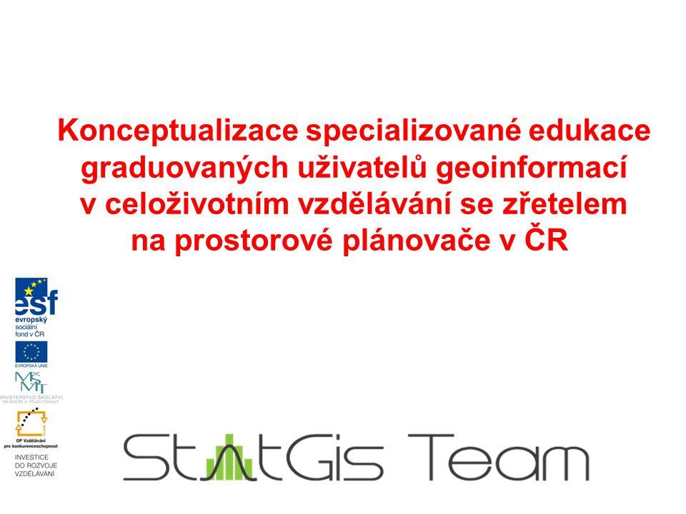 Konceptualizace specializované edukace graduovaných uživatelů geoinformací v celoživotním vzdělávání se zřetelem na prostorové plánovače v ČR