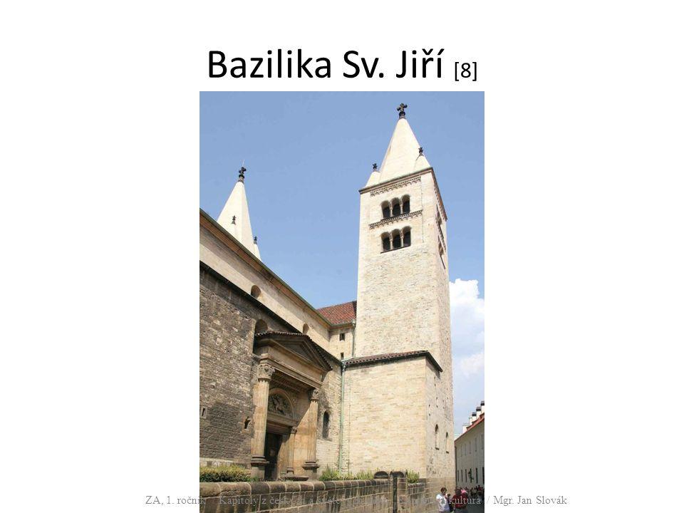 Bazilika Sv.Jiří [8] ZA, 1. ročník / Kapitoly z českých a světových dějin, Románská kultura / Mgr.