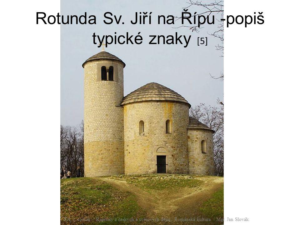 Rotunda Sv.Jiří na Řípu -popiš typické znaky [5] ZA, 1.