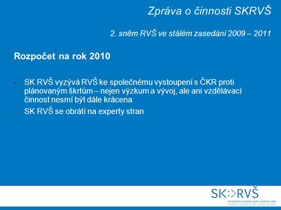 Zpráva o činnosti SKRVŠ 2. sněm RVŠ ve stálém zasedání 2009 – 2011 Rozpočet na rok 2010 -SK RVŠ vyzývá RVŠ ke společnému vystoupení s ČKR proti plánov