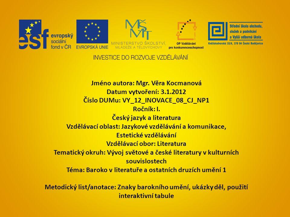 Jméno autora: Mgr. Věra Kocmanová Datum vytvoření: 3.1.2012 Číslo DUMu: VY_12_INOVACE_08_CJ_NP1 Ročník: I. Český jazyk a literatura Vzdělávací oblast: