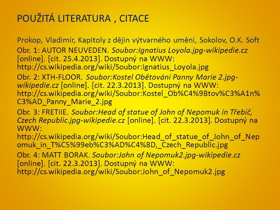 POUŽITÁ LITERATURA, CITACE Prokop, Vladimír, Kapitoly z dějin výtvarného umění, Sokolov, O.K.