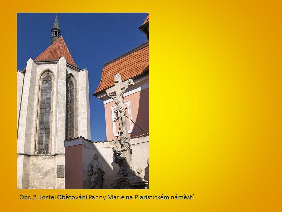 Obr. 2 Kostel Obětování Panny Marie na Piaristickém náměstí