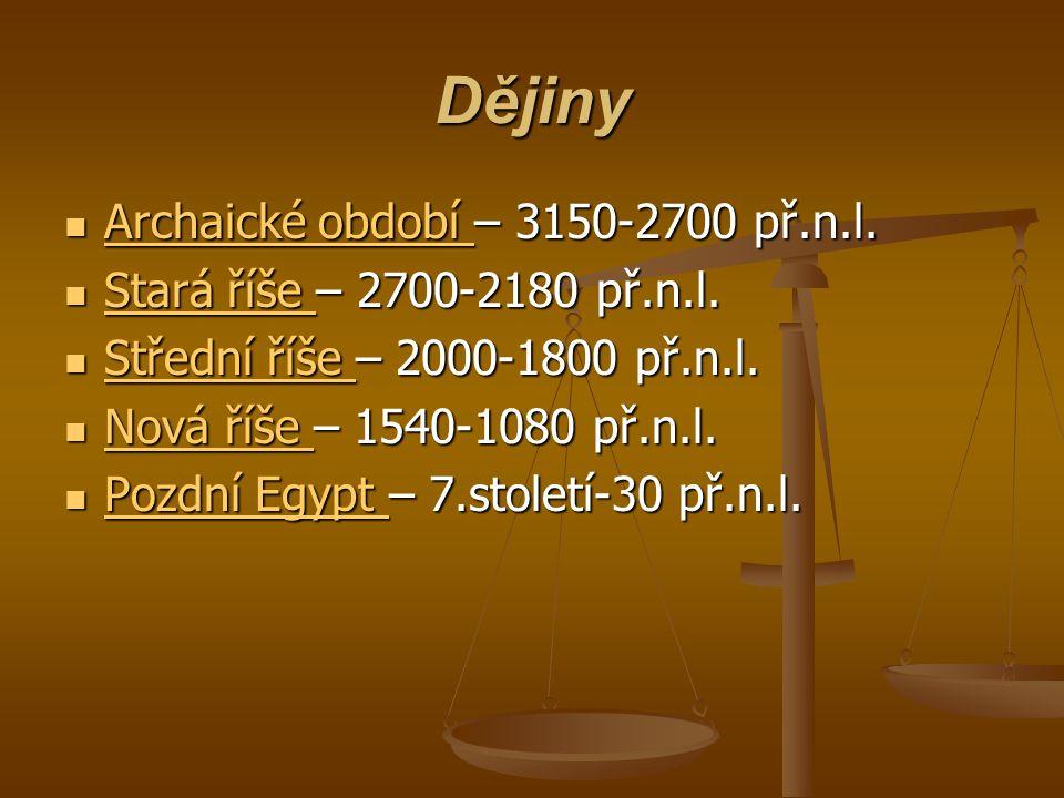 Dějiny Archaické období – 3150-2700 př.n.l.Archaické období – 3150-2700 př.n.l.