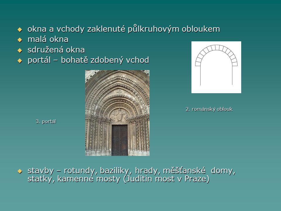  okna a vchody zaklenuté půlkruhovým obloukem  malá okna  sdružená okna  portál – bohatě zdobený vchod 2. románský oblouk 2. románský oblouk 3. po