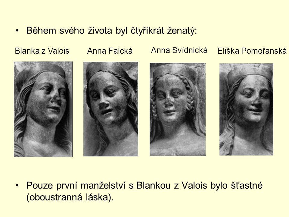 Během svého života byl čtyřikrát ženatý: Pouze první manželství s Blankou z Valois bylo šťastné (oboustranná láska). Blanka z ValoisAnna Falcká Anna S