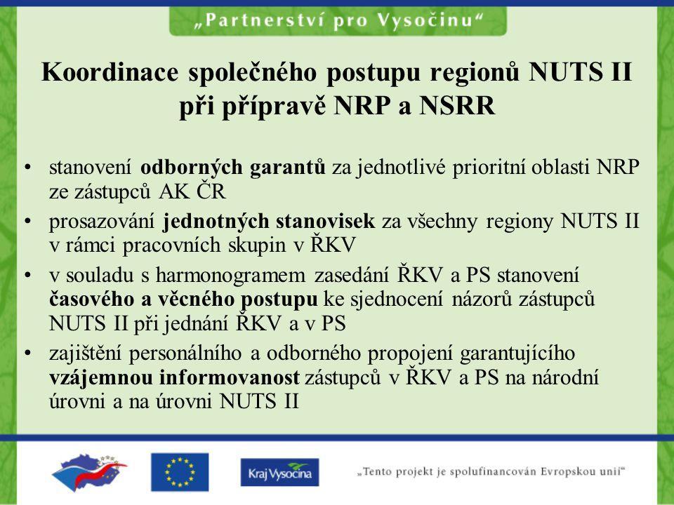 Koordinace společného postupu regionů NUTS II při přípravě NRP a NSRR stanovení odborných garantů za jednotlivé prioritní oblasti NRP ze zástupců AK ČR prosazování jednotných stanovisek za všechny regiony NUTS II v rámci pracovních skupin v ŘKV v souladu s harmonogramem zasedání ŘKV a PS stanovení časového a věcného postupu ke sjednocení názorů zástupců NUTS II při jednání ŘKV a v PS zajištění personálního a odborného propojení garantujícího vzájemnou informovanost zástupců v ŘKV a PS na národní úrovni a na úrovni NUTS II