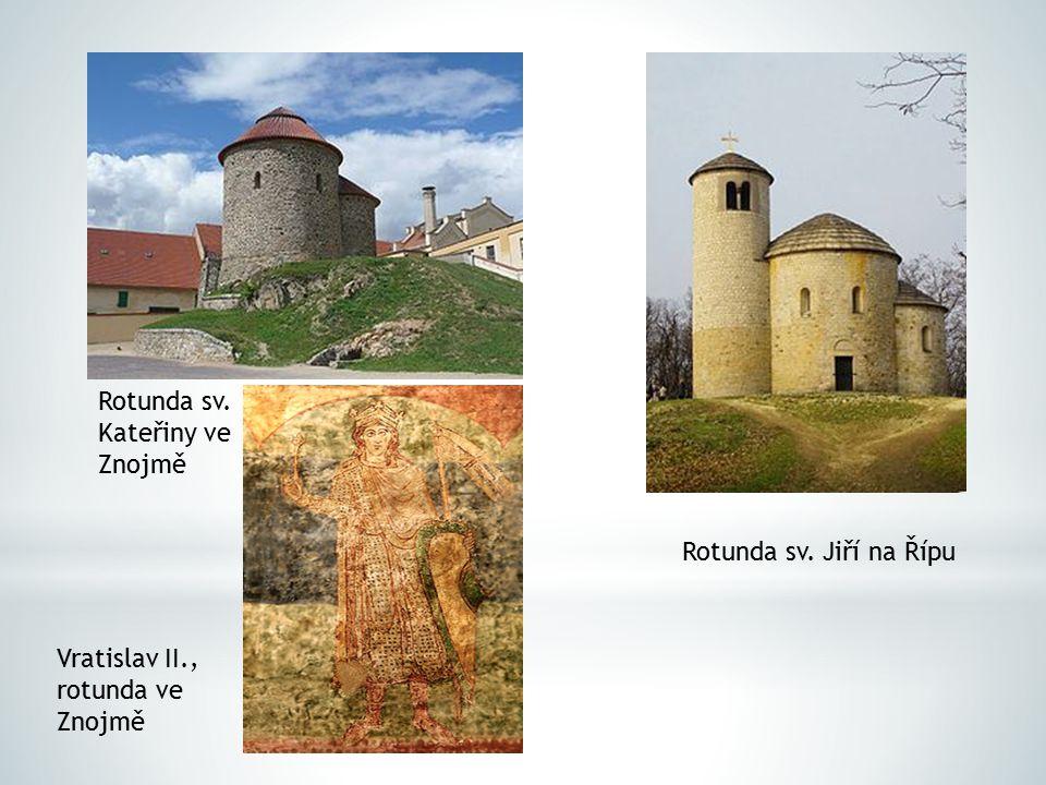 Rotunda sv. Kateřiny ve Znojmě Rotunda sv. Jiří na Řípu Vratislav II., rotunda ve Znojmě