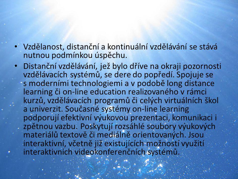 Vzdělanost, distanční a kontinuální vzdělávání Vzdělanost, distanční a kontinuální vzdělávání se stává nutnou podmínkou úspěchu.