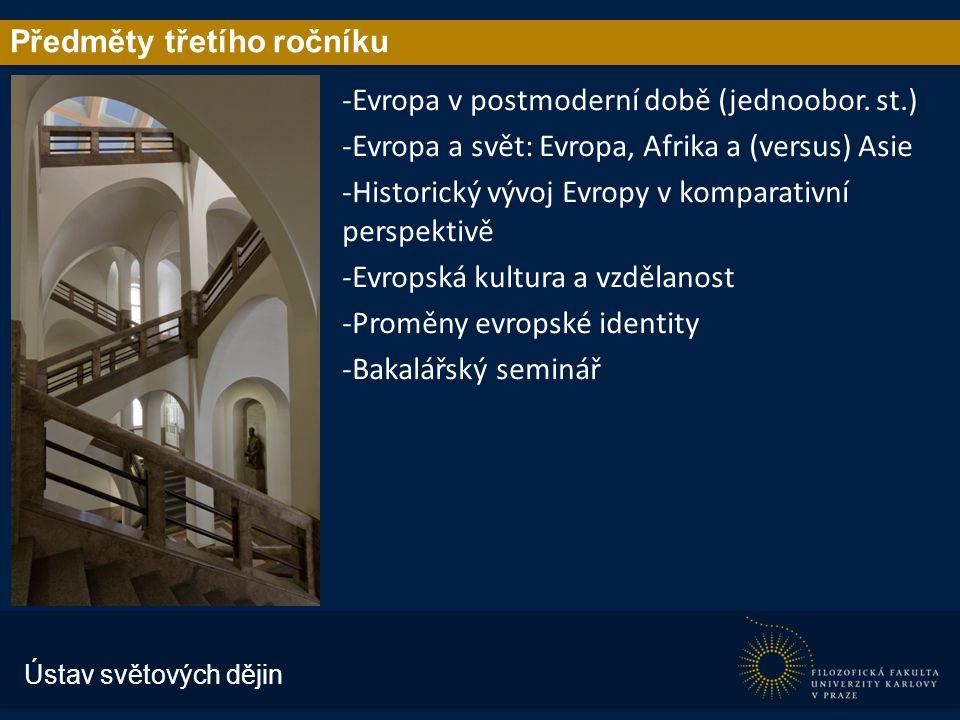 Předměty třetího ročníku -Evropa v postmoderní době (jednoobor.