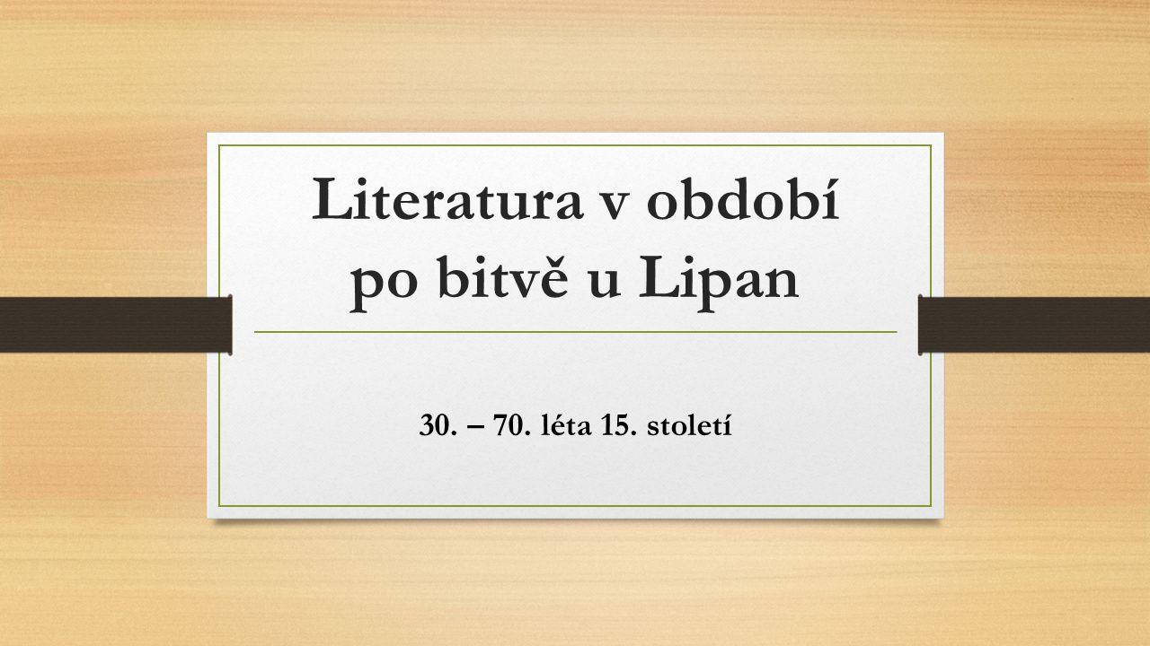Literatura v období po bitvě u Lipan 30. – 70. léta 15. století