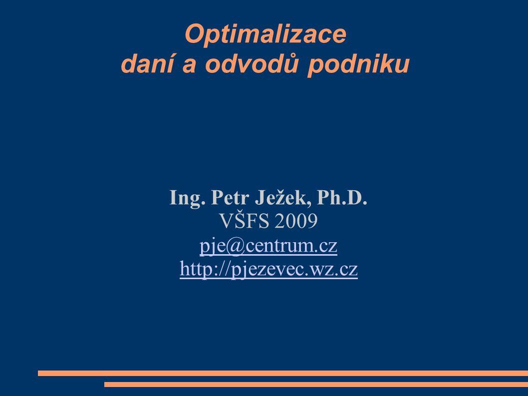 Témata Základní pojmy a přístupy k optimalizaci daní Optimalizace daní v ČR – systémový pohled Optimalizace daní z příjmů a SP Optimalizace DPH Optimalizace spotřebních a ekologických daní Optimalizace majetkových daní Případové studie a příklady