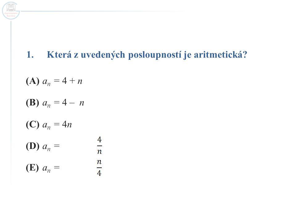 1.Která z uvedených posloupností je aritmetická.