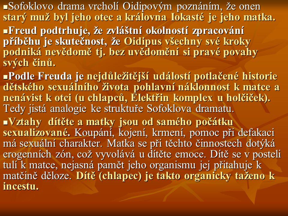 Sofoklovo drama vrcholí Oidipovým poznáním, že onen starý muž byl jeho otec a královna Iokasté je jeho matka. Sofoklovo drama vrcholí Oidipovým poznán