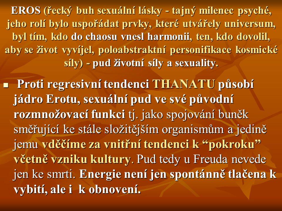 EROS (řecký buh sexuální lásky - tajný milenec psyché, jeho rolí bylo uspořádat prvky, které utvářely universum, byl tím, kdo do chaosu vnesl harmonii