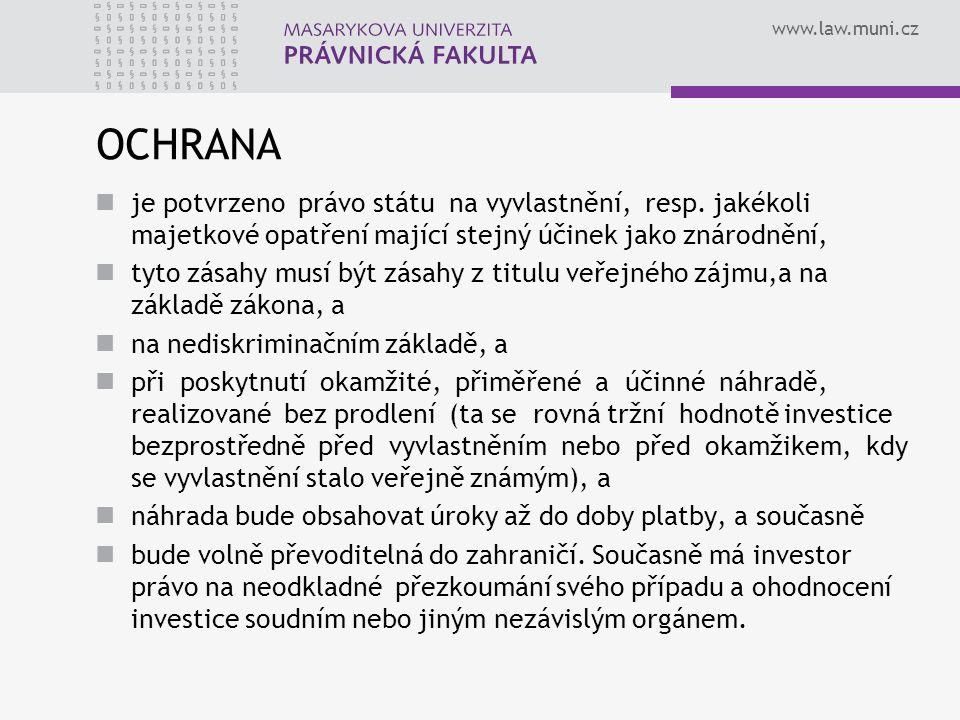 www.law.muni.cz OCHRANA je potvrzeno právo státu na vyvlastnění, resp.