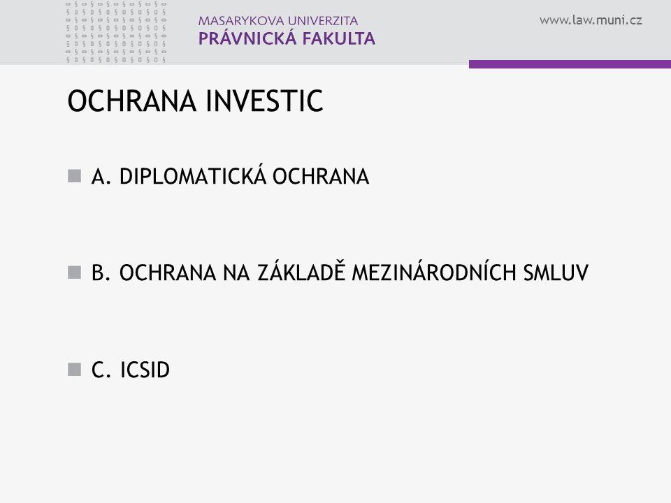 www.law.muni.cz OCHRANA INVESTIC A.DIPLOMATICKÁ OCHRANA B.