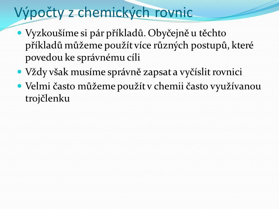 Výpočty z chemických rovnic Vyzkoušíme si pár příkladů.
