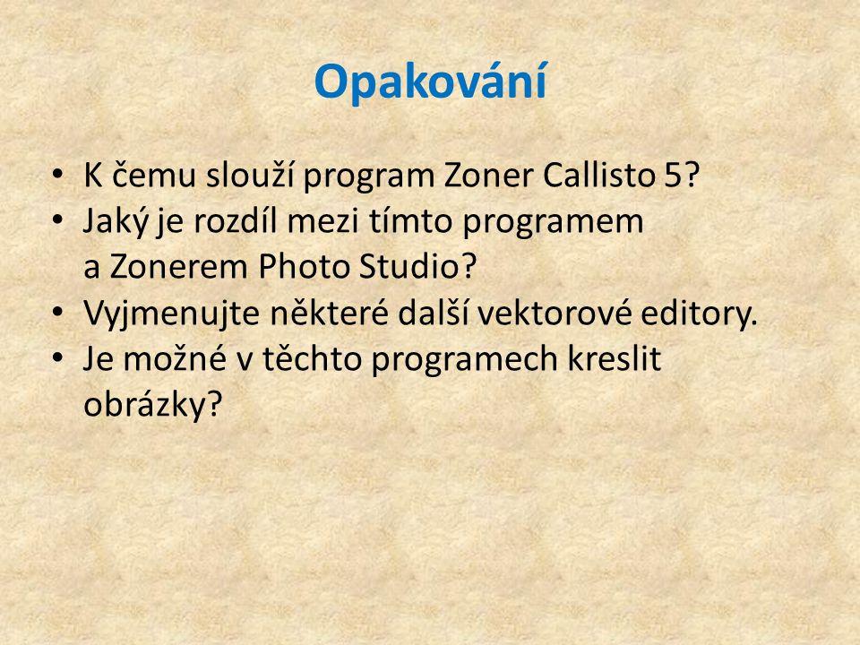 Opakování K čemu slouží program Zoner Callisto 5.