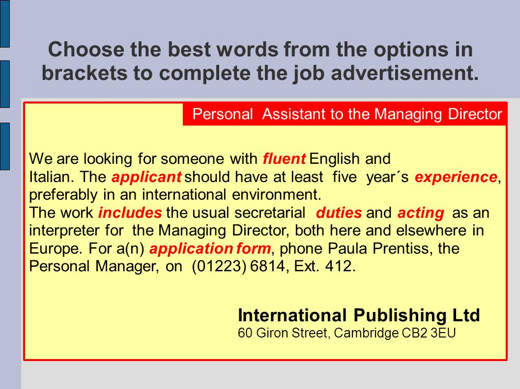 Write this abbreviated ad in the full form.Advertising Agency requires a PA/Sec, c.