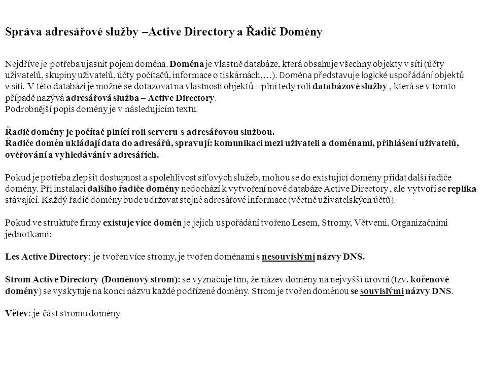 Správa adresářové služby –Active Directory a Řadič Domény Nejdříve je potřeba ujasnit pojem doména.
