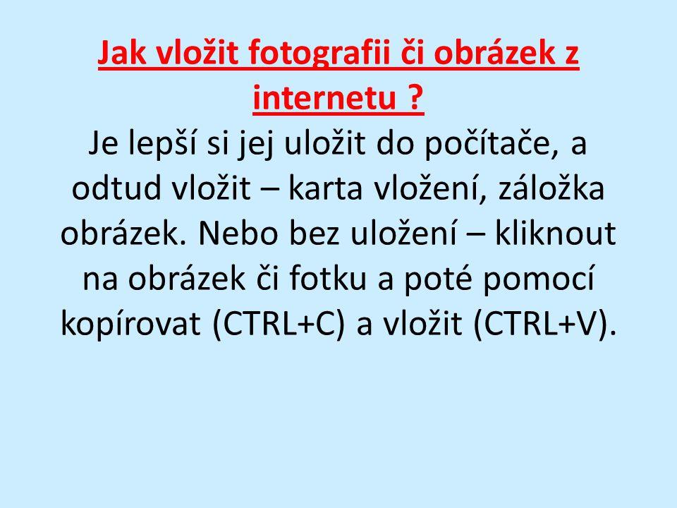 Jak vložit fotografii či obrázek z internetu .